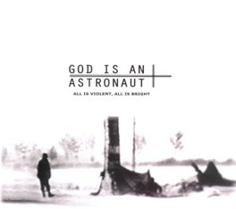 ALL IS VIOLENT ALL IS.. .. BRIGHT  // GOD IS AN ASTRONAUT, CD