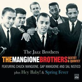 JAZZ BROTHERS: COMPLETE.. .. SEXTET & QUINTET RECORDINGS MANGIONE BROTHERS, CD
