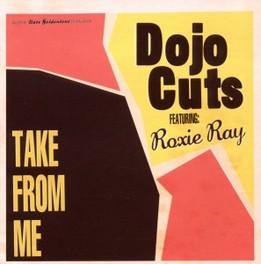 TAKE FROM ME FT. ROXIE RAY DOJO CUTS, CD