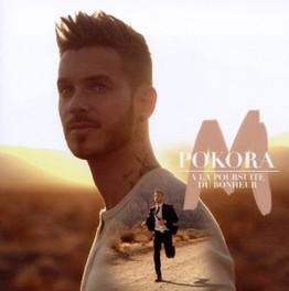 A LA POURSUITE DU BONHEUR M. POKORA, CD