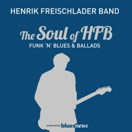 SOUL OF HFB FUNK 'N'BLUES & BALLADS HENRIK FREISCHLADER, CD