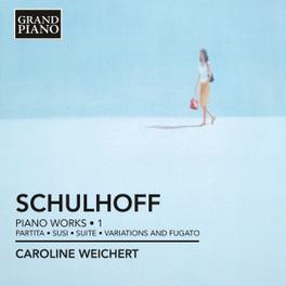 PIANO WORKS 1 CAROLINE WEICHERT SCHULHOFF, CD
