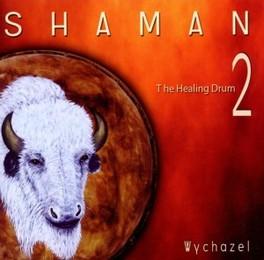 SHAMAN 2 - HEALING DRUM Wychazel, CD