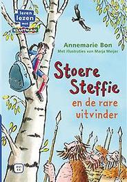 Stoere Steffie en de rare uitvinder en de rare uitvinder, Bon, Annemarie, Hardcover