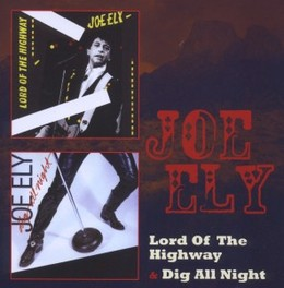 LORD OF THE HIGHWAY/DIG.. .. ALL NIGHT JOE ELY, CD