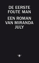 De eerste foute man Miranda July, Paperback