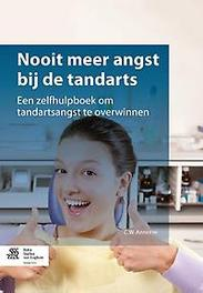 Nooit meer angst bij de tandarts een zelfhulpboek om tandartsangst te overwinnen, C.W. Anneese, Paperback