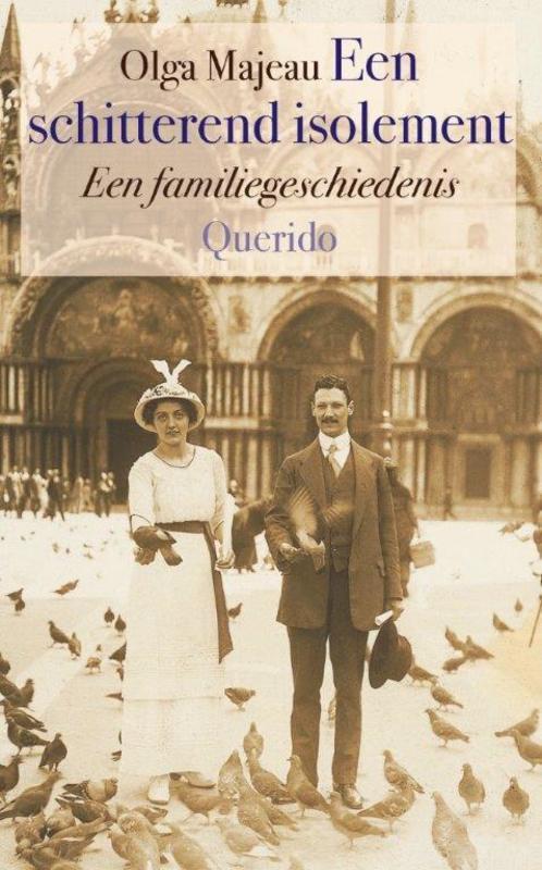 Een schitterend isolement een familiegeschiedenis, Olga Majeau, Paperback