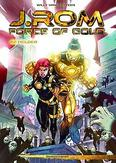 J.ROM, FORCE OF GOLD 02....