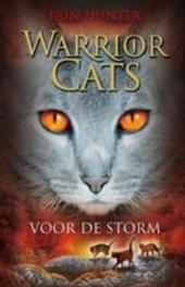 WARRIOR CATS 4: VOOR DE STORM SERIE I. Warrior Cats, Hunter, Erin, Hardcover