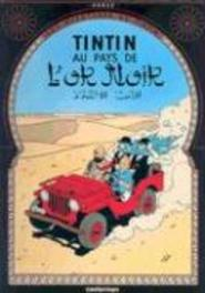 Tintin Au Pays de L'Or Noir * Land of Black Gold TINTIN, Hergé, Hardcover