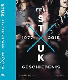 STUK, een geschiedenis 1977-2015 een geschiedenis 1977-2015, Brock, Marleen, Hardcover