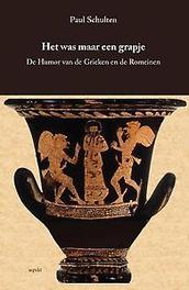 Het was maar een grapje de humor van de Grieken en de Romeinen, Schulten, Paul, Paperback