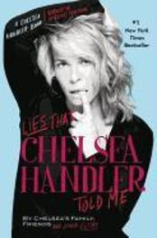 Lies That Chelsea Handler Told Me Chelsea's Family, Friends, and Other Victims, Johnny Kansas, Paperback