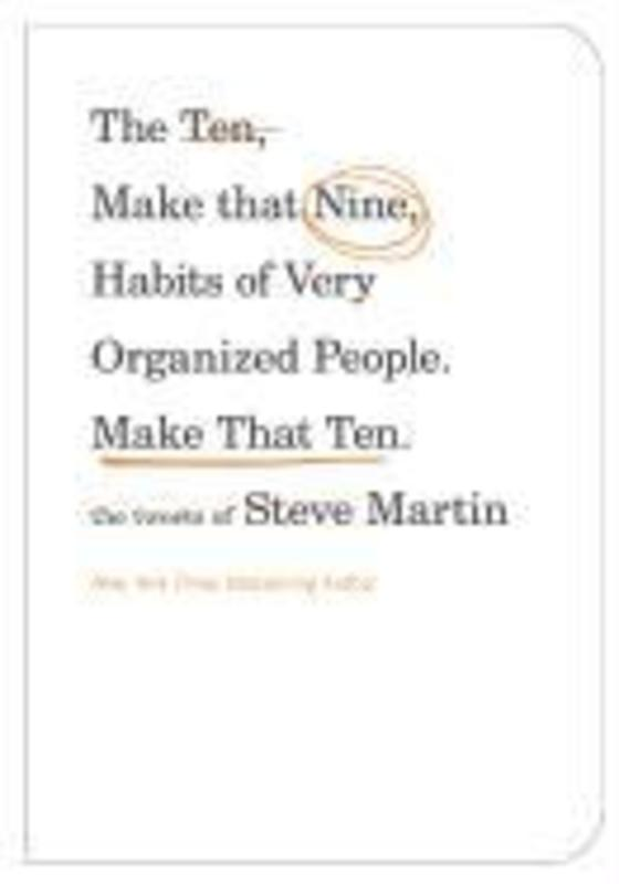 The Ten, Make That Nine, Habits of Very Organized People. Make That Ten. The Tweets of Steve Martin, Martin, Steve, Paperback