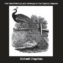 RESURRECTION AND.. .. REVENGE OF CLAYTON PEACOCK MICHAEL CHAPMAN, CD