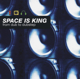 SPACE IS KING - FROM.. .. DUB TO DUBSTEP V/A, CD