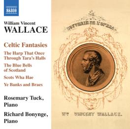 CELTIC FANTASIES ROSEMARY TUCK/RICHARD BONYNGE W.V. WALLACE, CD