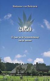 '2050' 25 Jaar na de herontdekking van de natuur, Marianne van Buitenen, Paperback
