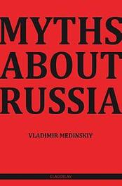 Myths about Russia Medinskiy, Vladimir, Paperback