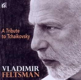 A TRIBUTE TO TCHAIKOVSKY VLADIMIR FELTSMAN, CD