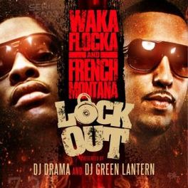 LOCK OUT & FRENCH MONTANA WAKA FLOCKA, CD