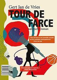 Tour de Farce satirische roman, De Vries, Gert Jan, Paperback