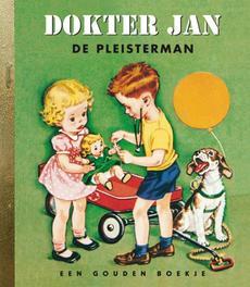 Dokter Jan GOUDEN BOEKJES SERIE de pleisterman, KINDERBOEKEN, Book, misc