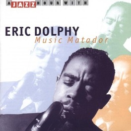 MUSIC MATADOR Audio CD, ERIC DOLPHY, CD