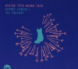 PRESENT/SZEMED KINCSE & ARURA TRIO VIKTOR TOTH, CD