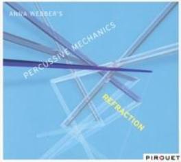 REFRACTION PERCUSSIVE MECHANICS ANNA WEBBER, CD