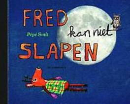 Fred kan niet slapen Smit, Pépé, Hardcover