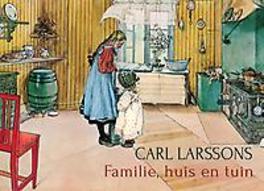 Familie, huis en tuin Carl Larsson, Hardcover
