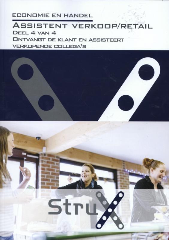Economie en handel: Assistent verkoop en retail Deel 4 van 4 ontvangt de klant & assisteert verkopende collega's, Tessel Mulder, Paperback
