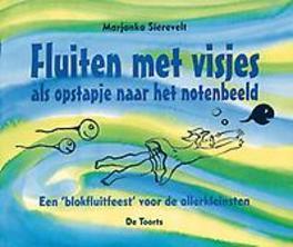 FLUITEN MET VISJES een 'blokfluitfeest' voor de allerkleinsten, Sierevelt, Marjanka, Paperback