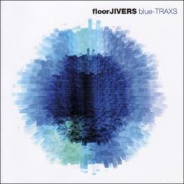 BLUE TRAXS Audio CD, FLOORJIVERS, CD