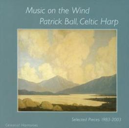 MUSIC ON THE WIND Audio CD, PATRICK BALL, CD