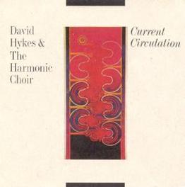 CURRENT CIRCULATION Audio CD, HYKES, DAVID & HARMONIC C, CD