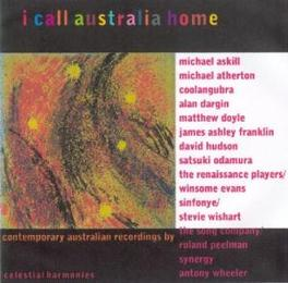 I CALL AUSTRALIA HOME W/MICHAEL ASKILL/COOLANGUBRA/ALAN DARGIN/SINFOYE/A.O. Audio CD, V/A, CD