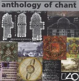 ANTHOLOGY OF CHANT Audio CD, V/A, CD
