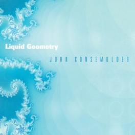 LIQUID GEOMETRY JOHN CONSEMULDER, CD