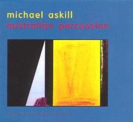 AUSTRALIAN PERCUS -6 TR.- ...PERCUSSION 'OMPHALOCENTRIC LECT.'/'LEMURIAN DANCES'/ Audio CD, MICHAEL ASKILL, CD