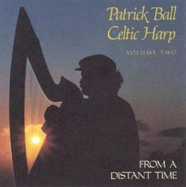 FROM A DISTANT TIME Audio CD, PATRICK BALL, CD
