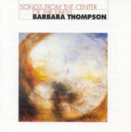 SONGS FROM THE CENTER OF ...THE EARTH Audio CD, BARBARA THOMPSON, CD