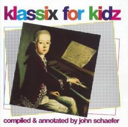 KLASSIX FOR KIDZ COMPILED BY JOHN SCHAEFER -W/MOZART,PAGANINI,PROKOVIEF, Audio CD, V/A, CD