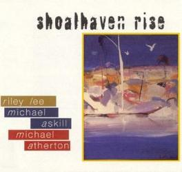 SHOALHAVEN RISE RILEY LEE/MICHAEL ASKILL/MICHAEL ATHERTO Audio CD, LEE/ASKILL/ATHERTON, CD