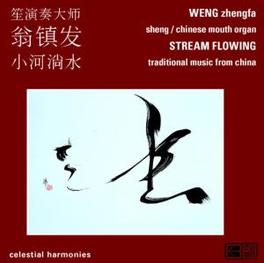 STREAM FLOWING TRADITIONAL MUSIC FROM CHINA Audio CD, WENG, ZHEN, FA & FU RENCH, CD