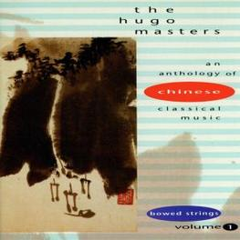 HUGO MASTERS VOL.1 ANTHOLOGY OF CHINESE CLASSICAL MUSIC BOWED STRINGS Audio CD, V/A, CD