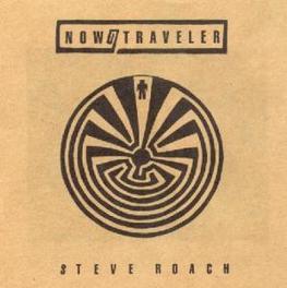 NOW & TRAVELER Audio CD, STEVE ROACH, CD