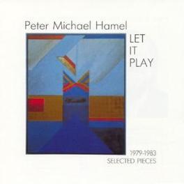 LET IT PLAY : SELECTED PI ..PIECES Audio CD, PETER MICHAEL HAMEL, CD